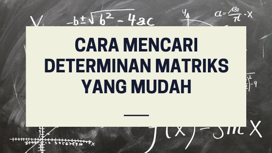 rumus di papan tulis untuk cara mencari determinan